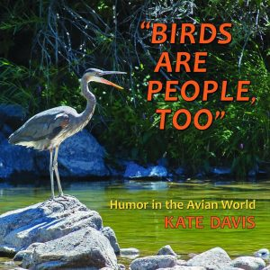 Kate Davis Books - Birds Are People, Too   - Raptor Photography Books - Birds Are People, Too -  New in 2016